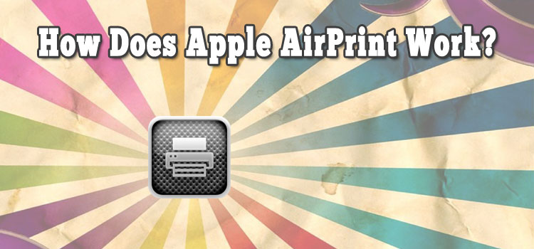 How Does AirPrint Work?